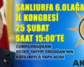 Ak Parti Şanlıurfa 6. Olağan İl kongresi 25 Şubatta yapılıyor