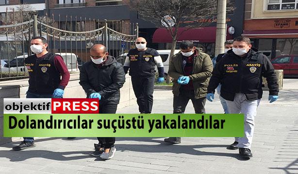 Sahte polis 2 dolandırıcı tutuklandı