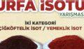 Urfa'da isot yarışması yapılacak