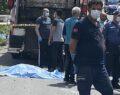 Kamyonun çarptığı kadın hayatını kaybetti