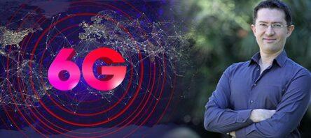 """""""Geleceği öngören ağlar, bizi 6G teknolojisine götürecek"""""""