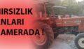 Traktör hırsızlığı kamerada