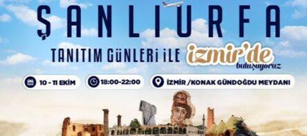 """İzmir'de """"Şanlıurfa tanıtım günleri"""" düzenlenecek"""