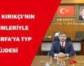 Şanlıurfa'ya TYP Müjdesi