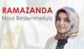 Ramazan ayı için sağlıklı beslenme önerileri