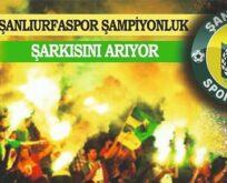 Urfaspor şampiyonluk şarkısını arıyor